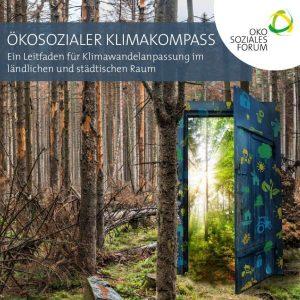 Der Ökosoziale Klimakompass beinhaltet Fakten zum Klimawandel, seine Auswirkungen auf Gemeindeebene, Tipps und Empfehlungen rund um Handlungsmöglichkeiten und praktische Beispiele zum Nachmachen. ©Ökosoziales Forum